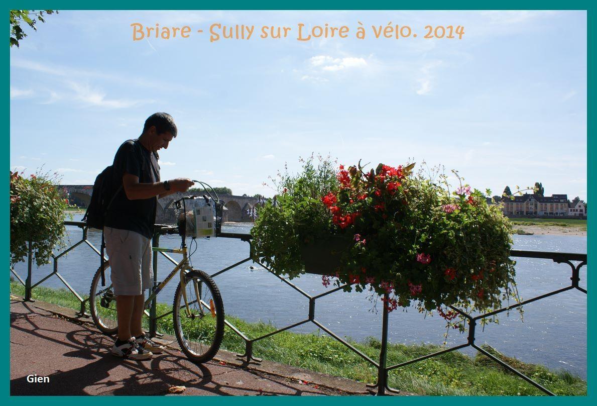 La Loire à vélo. Partie 1, de Briare à Sully sur Loire.