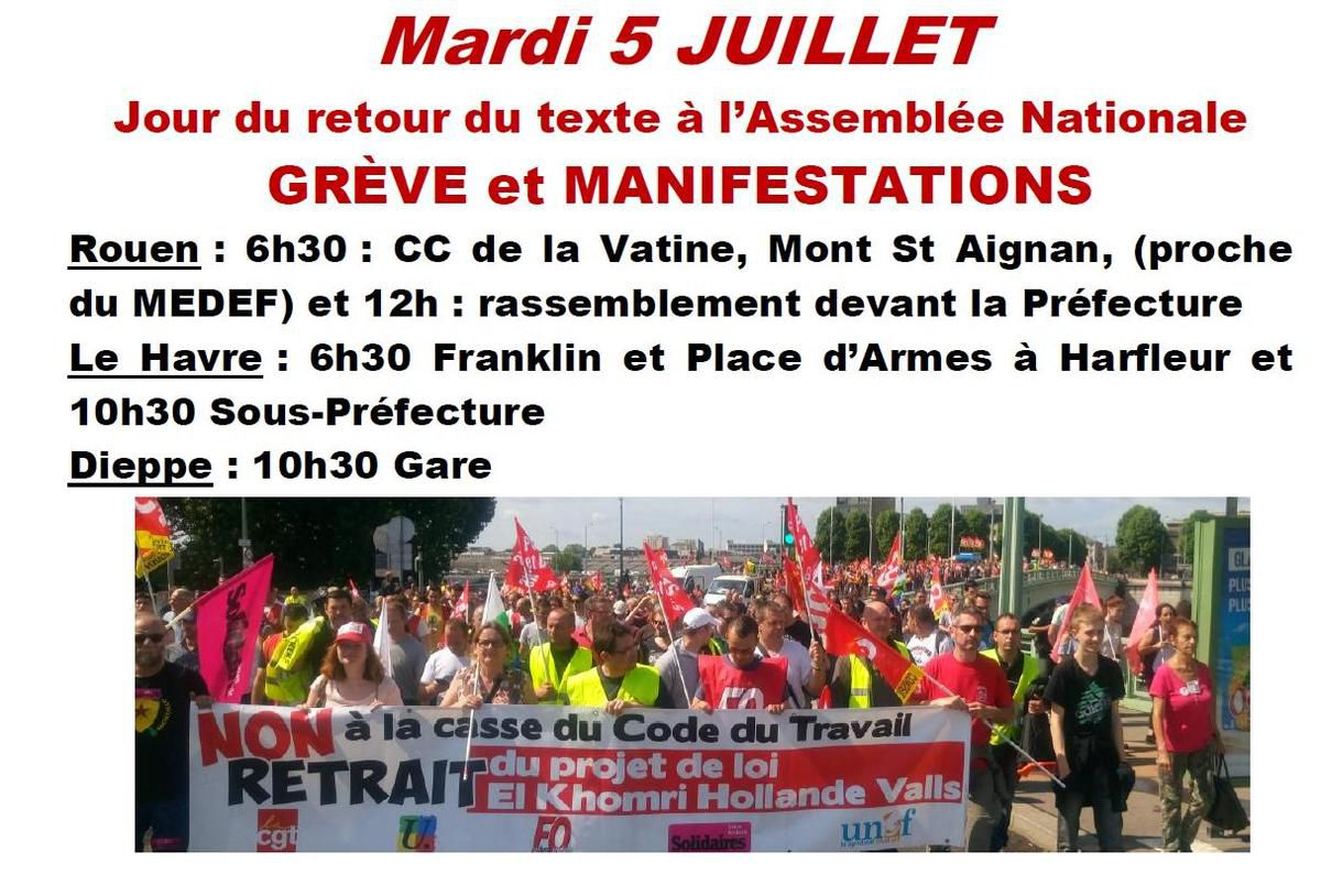 5 juillet 2016 - A l'appel de l'Intersyndicale CGT-FO-Solidaires-FSU-UNEF -Journée de grèves et manifestations en Seine-Maritime contre la loi Travail - NI AMENDABLE, NI NEGOCIABLE, NI 49-3