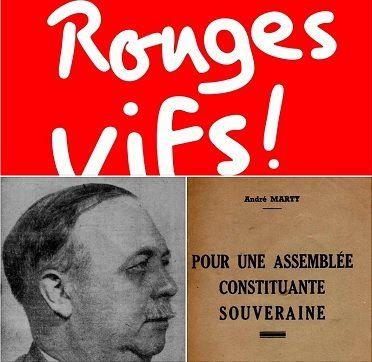 « C'est au nom du salut public que nous voulons exproprier les trusts et les réduire au néant » - Discours d'André MARTY, ancien secrétaire du P.C.F., lors du Xe congrès du P.C.F. en juin 1945 - Sur le site de Rouges Vifs Ile de France