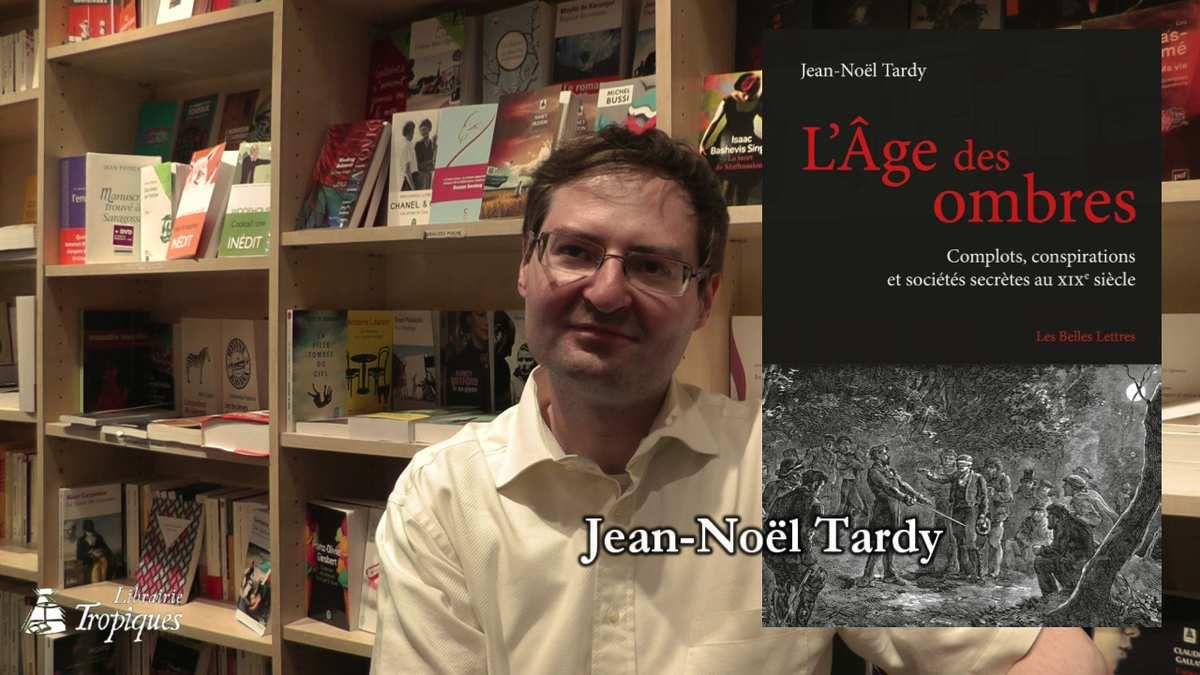 Complotisme et conspirateurs : Jean-Noël Tardy