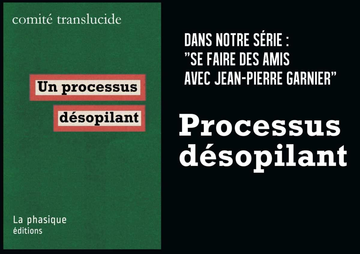 Processus désopilant : par Jean Pierre Garnier
