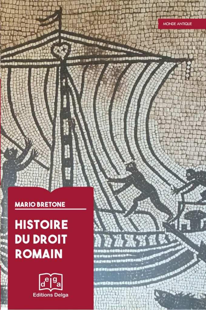 Histoire du droit Romain (de Mario Bretone)