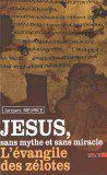 Jésus sans mythe et sans miracle - L'évangile des zélotes. - Jacques Meurice - Golias 2009