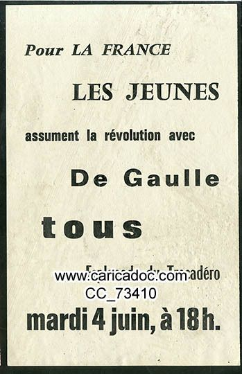 «Pour la France les jeunes assument la révolution avec De Gaulle tous Esplanade du Trocadéro mardi 4 juin, à 18h.», tract, 6/1968.