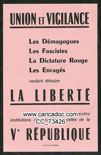 «Union et vigilance Les démagogues les fascistes la dictature rouge les enragés veulent détruire la liberté Ils s'attaquent aux seules institutions démocratiques, celles de la Ve République», tract, 1968.