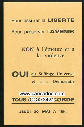 «Pour assurer la liberté pour préserver l'avenir Non à l'émeute et à la violence Oui au suffrage Universel et à la démocratie tous à la concorde jeudi 30 mai à 18H», tract, 1968.