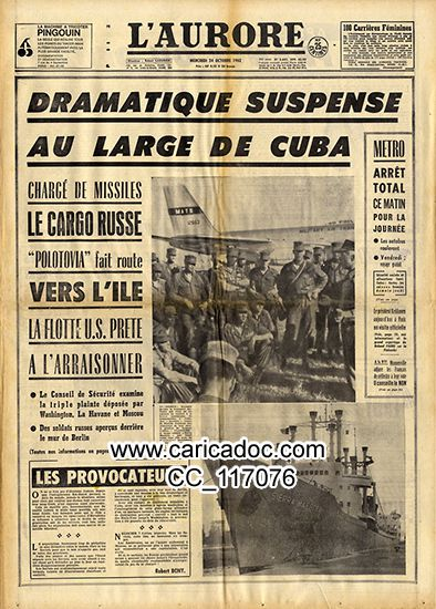 « Dramatique suspens au large de Cuba », L'Aurore, 24/10/1962.