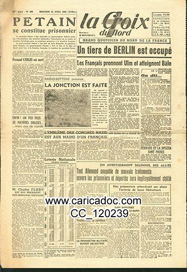 «Pétain se constitue prisonnier Un tiers de Berlin est occupé Radio Sottens Jonction est faite Ulm Bâle», La Croix du Nord, 25/4/1945.