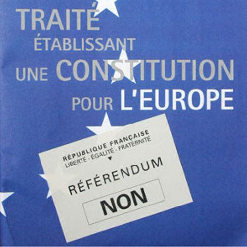 Le 29 mai 2005 les Français disaient NON au projet de constitution européenne