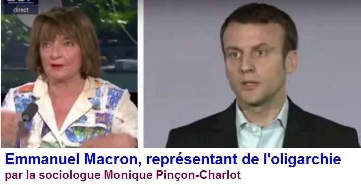 VIDEO : Emmanuel MACRON, candidat direct du capitalisme financier,  par Monique Pinçon-Charlot