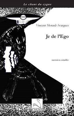 """""""Je de l'Ego"""", éditions du cygne, coll. Le chant du cygne &#x3B; mars 2015."""