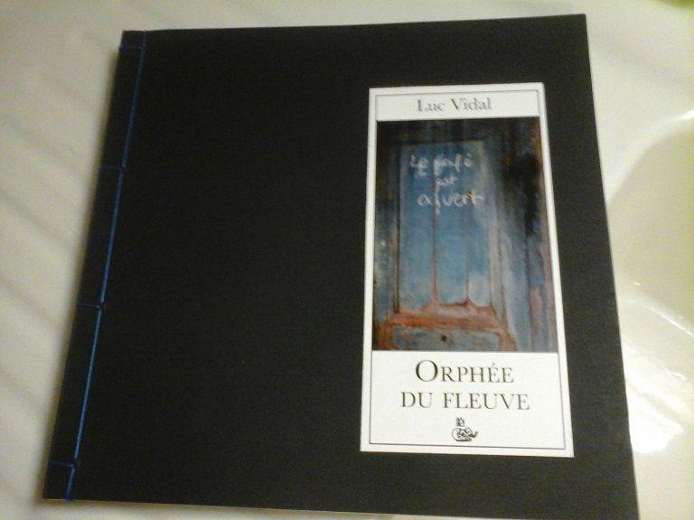 """""""Orphée du fleuve"""", Luc Vidal, éd. du Petit Véhicule &#x3B; 1999."""