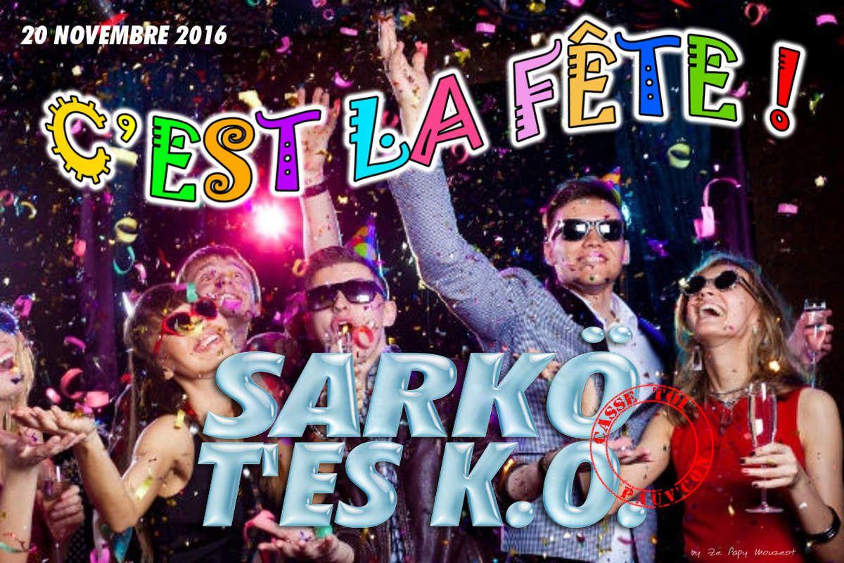 20 novembre 2016 - C'est la fête ! Sarko, t'es K.O. (by Ze Papy Mouzeot)