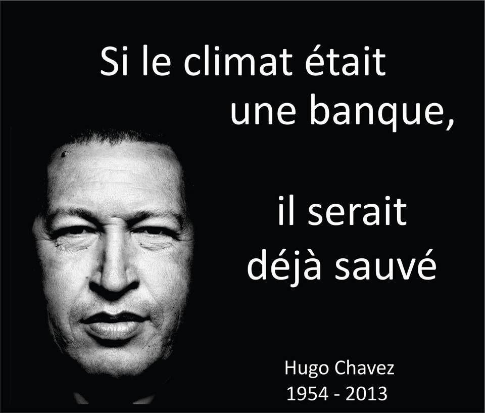 Si le CLIMAT était une BANQUE, il serait SAUVÉ (Hugo Chavez)