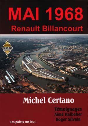 Hommage à Georges SÉGUY: Aimé Halbeher secrétaire en 1968 de la CGT Renault-Billancourt rétablit les faits!