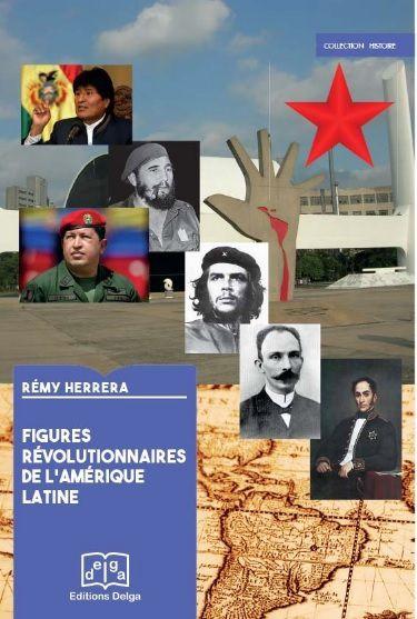 « Figures révolutionnaires de l'Amérique Latine » CONFÉRENCE avec Rémy HERRERA - jeudi 18 mai 2017 à 17h30 à Paris
