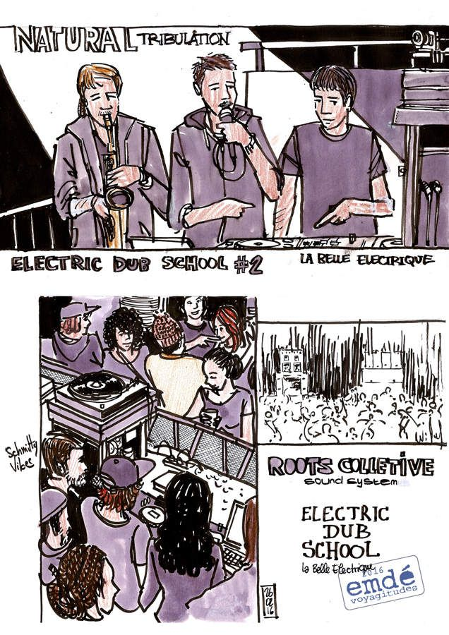Electric Dub School #02 // Natural Tribulation // Roots Collective // Iration Steppas // La Belle Electrique // croquis de concert // emdé, 2016