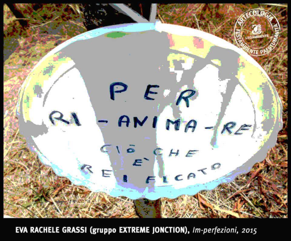 EVA RACHELE GRASSI FESTAMBIENTE PAESTUMANITA' ARTECOLOGIA LEGAMBIENTE 2015