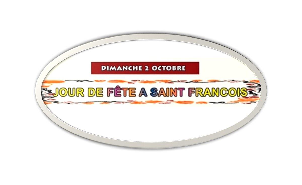 DIMANCHE 2 OCTOBRE : JOUR DE FETE À SAINT FRANCOIS