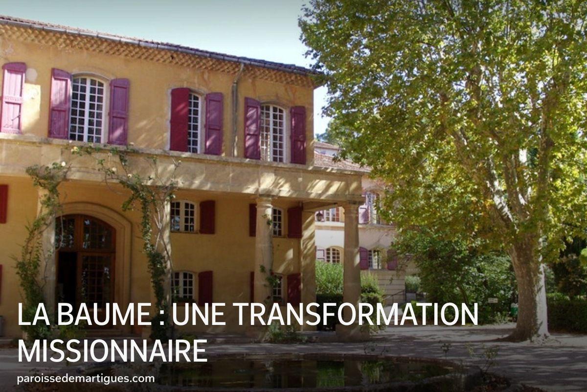 LA BAUME : UNE TRANSFORMATION MISSIONNAIRE