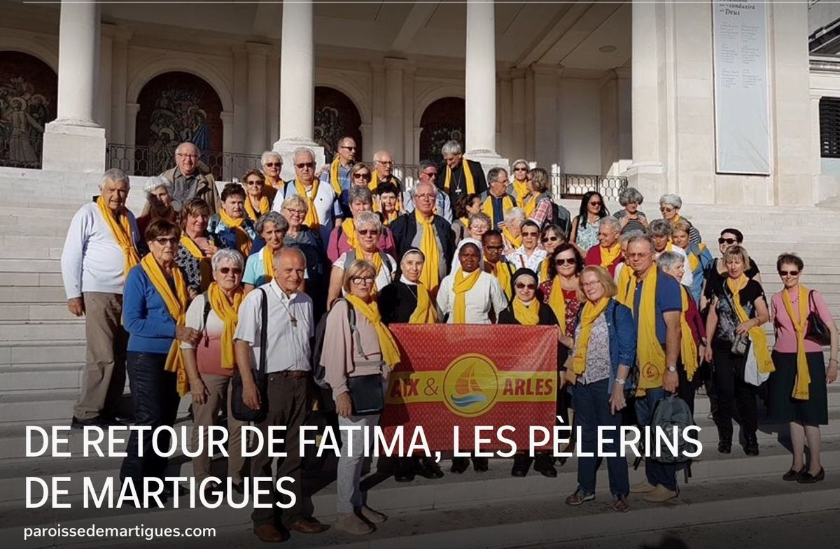 DE RETOUR DE FATIMA, LES PÈLERINS DE MARTIGUES AVEC LE DIOCÈSE