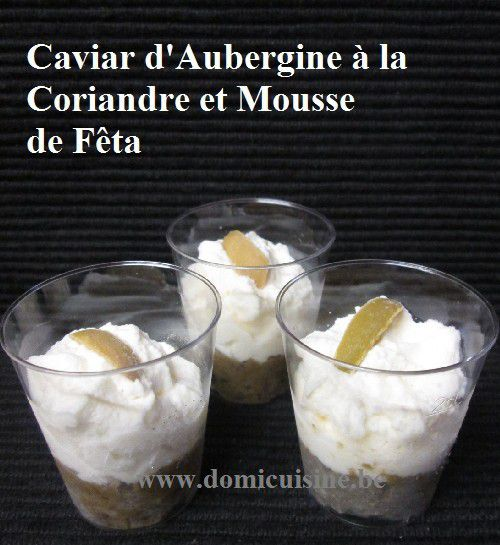 Verrines: Caviar d'Aubergine à la Coriandre et Mousse de Fêta ...
