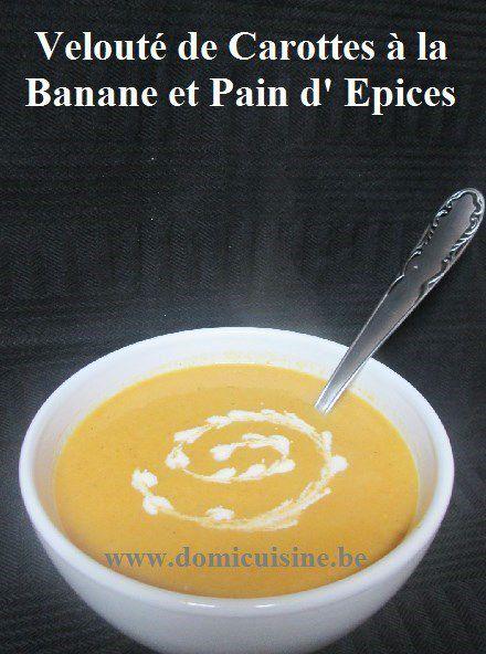 ww: Velouté de Carottes aux Bananes et Pain d'Epices ...