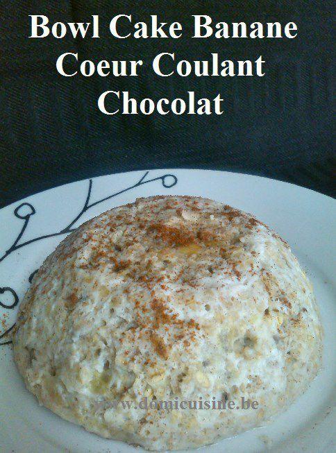 WW: Bowl Cake Banane au Coeur Coulant Chocolat ...