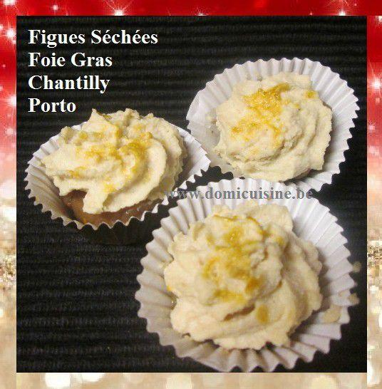 Cuisine de Fête: Figues Séchées au Porto et Chantilly au Foie Gras ...