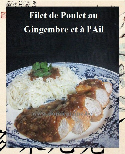 Nouvel An Asiatique: Filet de Poulet au Gingembre et à l'Ail