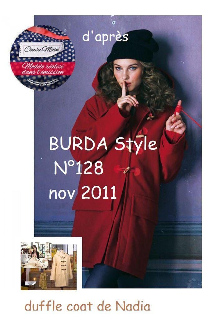 c'est en faite le Duffle-coat Burda/style n° 128 de nov 2011, revisité pour l'émission !