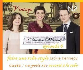 épisode 8 : une Robe style Jackie Kennedy,aves son petit Sac assorti ( tissus ameublement en custo).