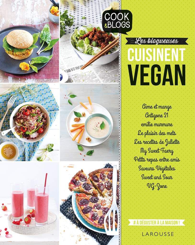 """""""Les blogueuses cuisinent vegan"""" ~ Aux éditions Larousse Cuisine { Concours Inside }"""