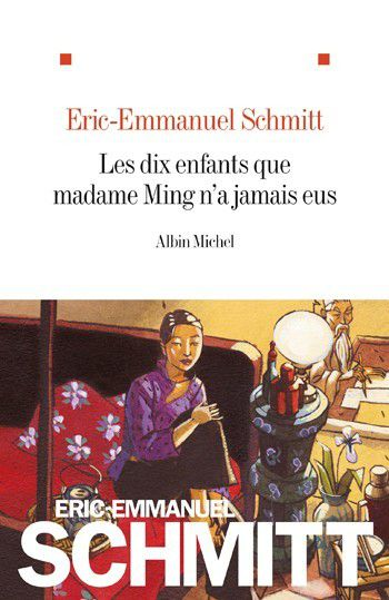 Les dix enfants que Madame Ming n'a jamais eus d'Eric-Emmanuel Schmitt