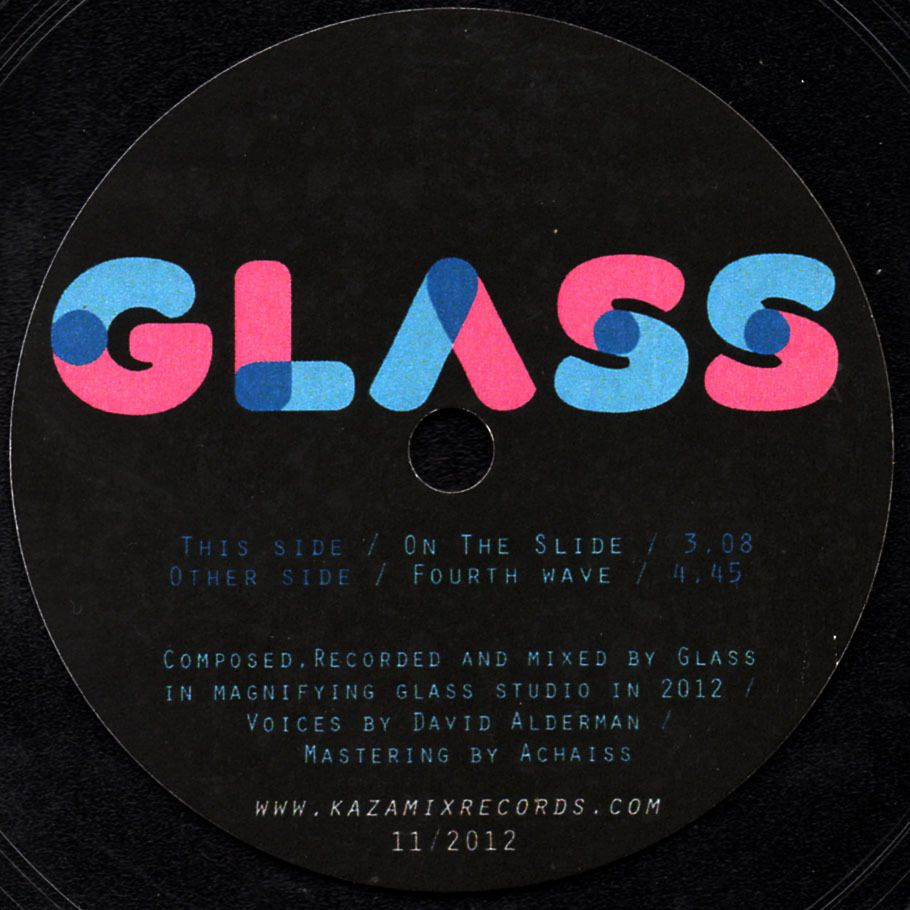 Glass - on the slide - 2012 - 45 RPM  7&quot&#x3B; - transparent Kazamix Records - 50 ex.