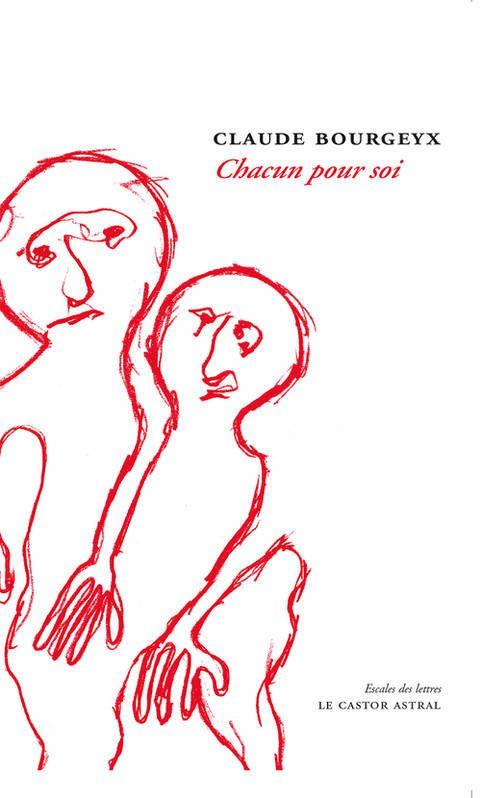 J'ai lu &quot&#x3B;Chacun pour soi&quot&#x3B; de Claude Bourgeyx