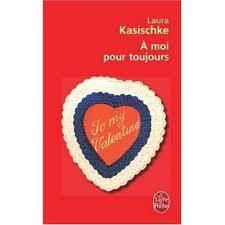 A moi pour toujours*** de Laura Kasischke