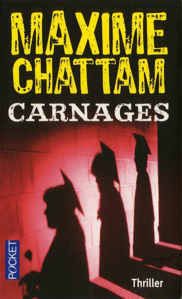 Carnages, Maxime Chattam, 2005