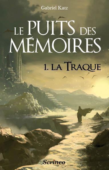 1. La Traque ( Le Puits des Mémoires ), Gabriel Katz, 2012