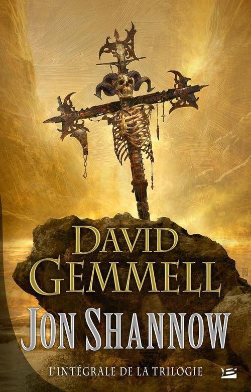 Jon Shannow (l'intégrale), David Gemmell, 1987-1989-1994