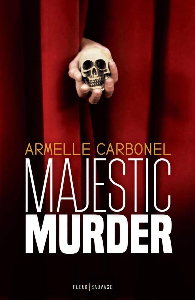 &quot&#x3B; MAJESTIC MURDER &quot&#x3B; d'Armelle Carbonel (2017)