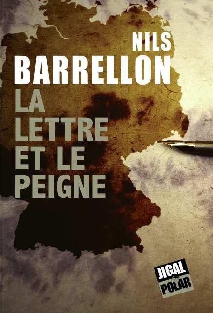 &quot&#x3B; La Lettre et le peigne &quot&#x3B; de Nils Barrellon (2016)