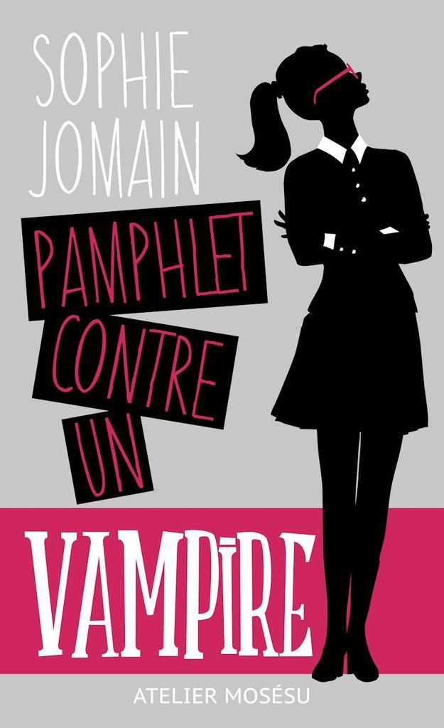 &quot&#x3B;Pamphlet contre un vampire&quot&#x3B; de Sophie Jomain (2017)
