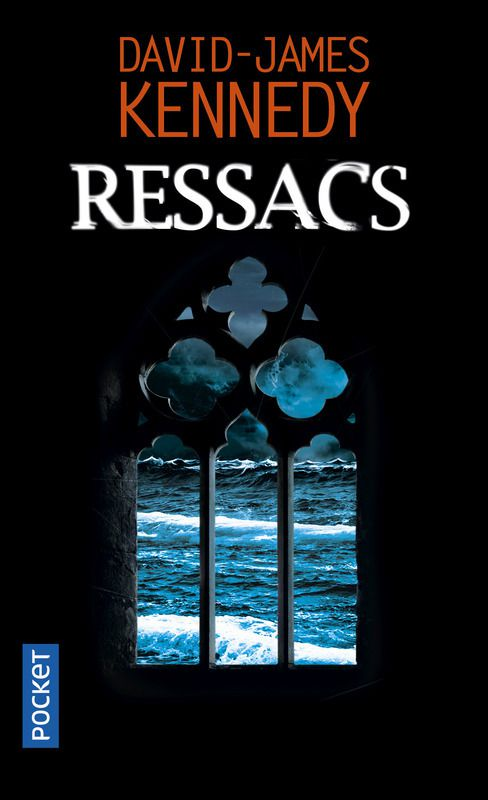&quot&#x3B; Ressacs &quot&#x3B; de David James Kennedy (2017 chez Pocket)