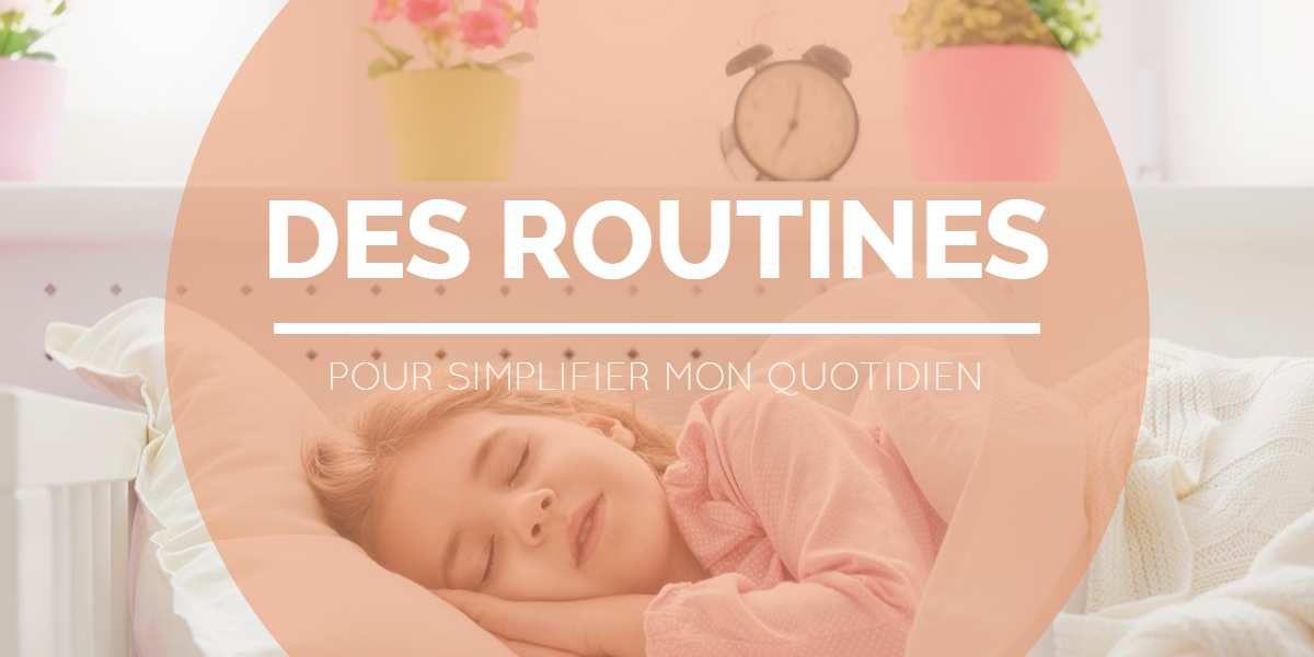Je simplifie mon quotidien avec des routines