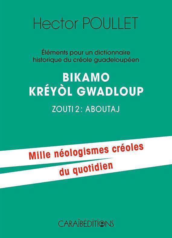 Dictionnaire créole d'Hector Poullet - tome 2