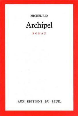 Archipel, Michel Rio