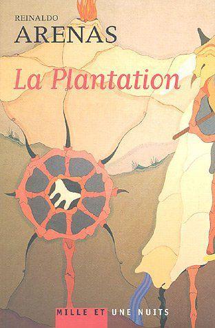 La plantation,  Reinaldo Arenas