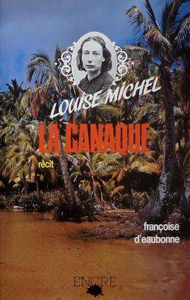 Louise Michel, la Canaque, de Françoise d'Eaubonne