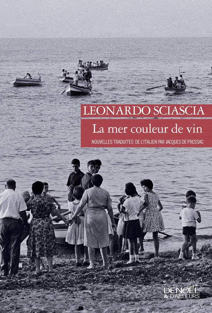 La Sicile de Léonardo Sciascia avec sa mer couleur de vin… et Thierry Desseauve jette les idées reçues très parisiennes sur le carreau du Temple